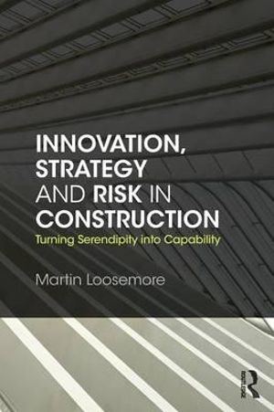Cover of Innovation, Strategy and Risk in Construction