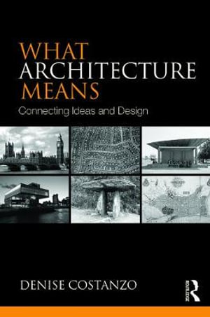 Cover of What Architecture Means