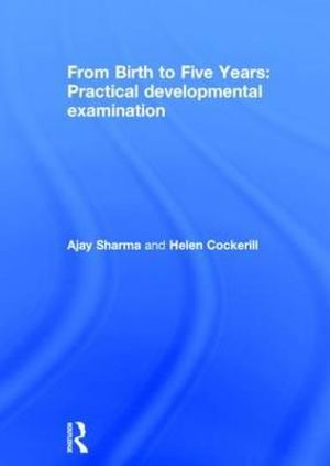 Cover of From Birth to Five Years: Practical Developmental Examination