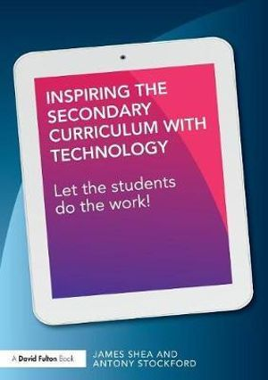 Cover of Inspiring the Secondary Curriculum with Technology
