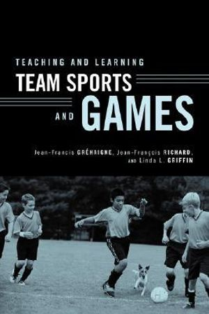 Cover of Teaching and Learning Team Sports and Games
