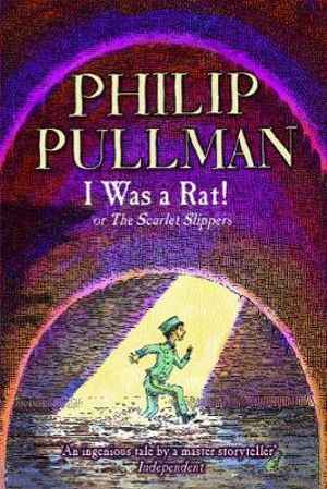 Cover of I was a Rat!, Or, The Scarlet Slippers