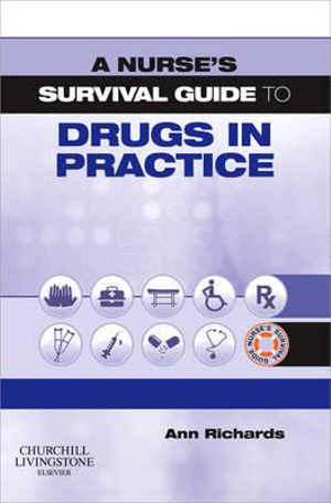Cover of A Nurse's Survival Guide to Drugs in Practice
