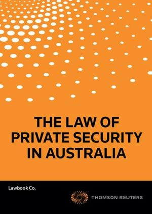Cover of The Law of Private Security in Australia