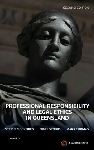 Cover of Professional Responsibility and Legal Ethics in Queensland