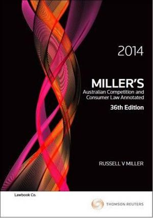 Cover of Miller's Australian Competition and Consumer Law Annotated 2014
