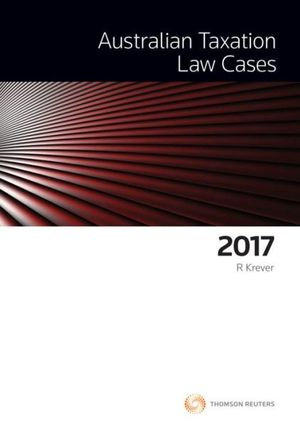 Cover of AUSTRALIAN TAXATION LAW CASES 2017