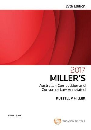 Cover of MILLER'S AUSTRALIAN COMPETITION AND CONSUMER LAW ANNOTATED 2017