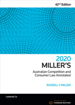 Cover of MILLER'S AUSTRALIAN COMPETITION AND CONSUMER LAW ANNOTATED 2020