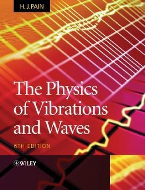 Cover of The Physics of Vibrations and Waves 6E