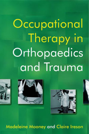 Cover of Occupational Therapy in Orthopaedics and Trauma