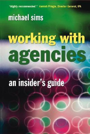 Cover of Working with Agencies - an Insiders Guide