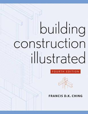 Cover of Building Construction Illustrated, Fourth Edition
