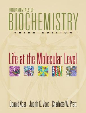 Cover of Fundamentals of Biochemistry 3E Life at the Molecular Level