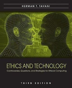 Cover of Ethics and Technology Controversies Questions and Strategies for Ethical Computing