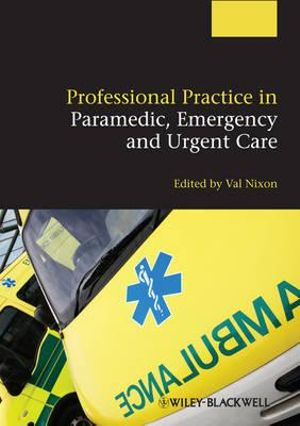 Cover of Professional Practice in Paramedic, Emergency and Urgent Care