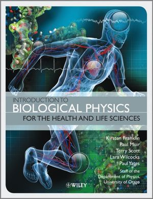 Cover of Introduction to Biological Physics for the Health and Life ...