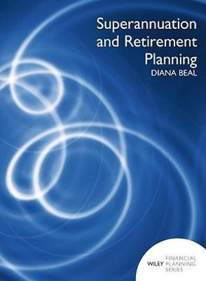 Cover of Superannuation and Retirement Income Planning