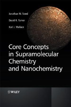 Cover of Core Concepts in Supramolecular Chemistry and Nanochemistry