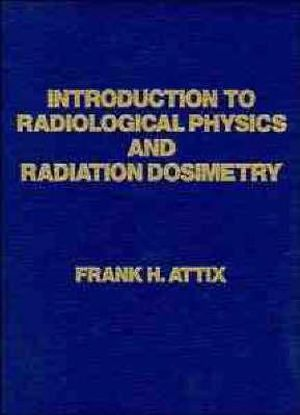 Cover of Introduction to Radiological Physics and Radiation Dosimetry