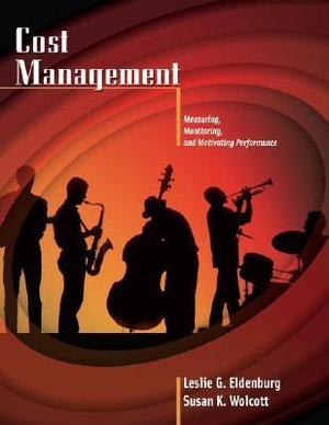 Cover of Cost Management Measuring, Monitoring, and Motivating Performance