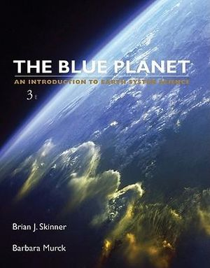 Cover of Blue Planet an Introduction to Earth System Science 3E
