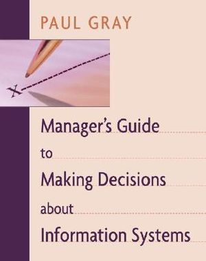 Cover of Manager's guide to making decisions about information systems