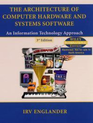 Cover of The Architecture of Computer Hardware and Systems Software