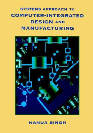 Cover of Systems approach to computer-integrated design and manufacturing