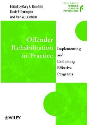 Offender Rehabilitation in Practice : Implementing and Evaluating Effective Programs - Gary A. Bernfeld
