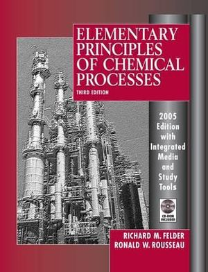 Cover of Elementary Principles of Chemical Processes 3E 2005 Edition Integrated Media and Study Tools with S Tudent Workbook