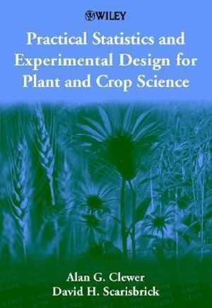Cover of Practical Statistics and Experimental Design for Plant and Crop Science