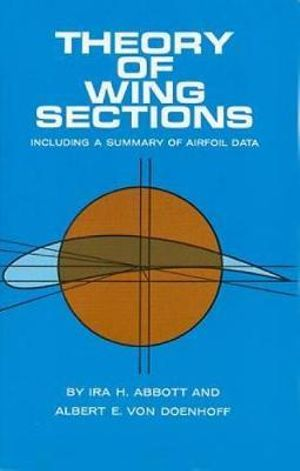Cover of Theory of Wing Sections, Including a Summary of Airfoil Data