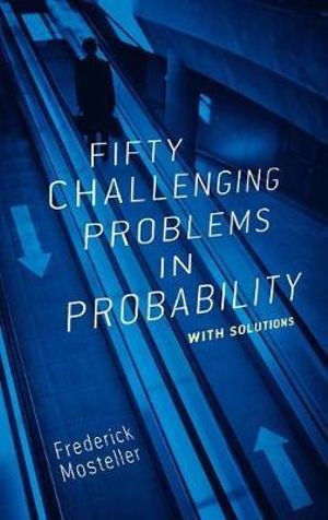 Cover of Fifty Challenging Problems in Probability with Solutions