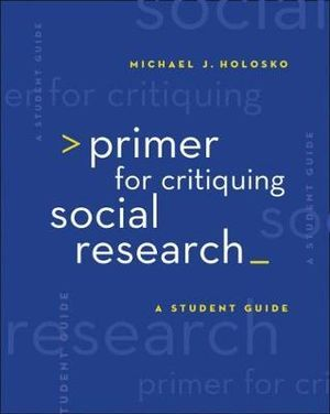 Cover of Primer for Critiquing Social Research : A Student Guide