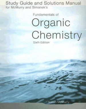 Cover of Study Guide and Solutions Manual for McMurry and Simanek's Fundamentals of Organic Chemistry, Sixth Edition