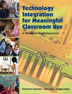 Cover of Technology Integration for Meaningful Classroom Use: A Standards-Based Approach