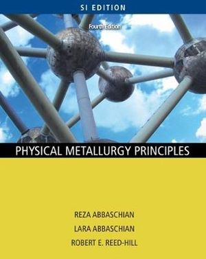 Cover of Physical Metallurgy Principles - SI Version