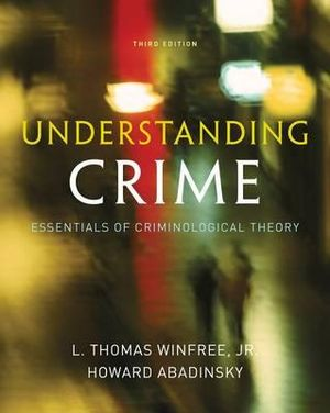 Cover of Understanding Crime : Essentials of Criminological Theory