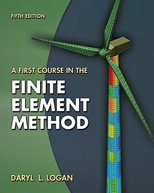 Cover of A First Course in the Finite Element Method