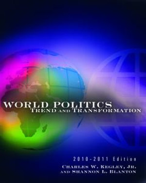 Cover of World Politics: Trend and Transformation, 2010 - 2011 Edition