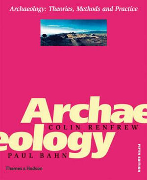 Cover of Archaeology: Theories, Methods and Practice (5th Edition)