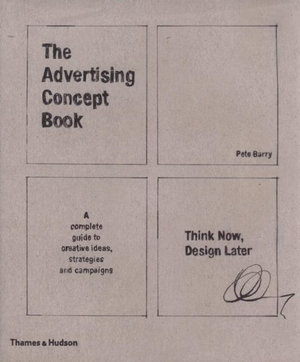 Cover of Advertising Concept Book: Think Now, Design Later