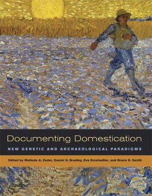 Cover of Documenting Domestication: New Genetic and Archaeological ...