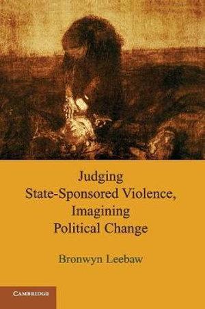 Cover of Judging State-Sponsored Violence, Imagining Political Change
