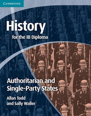 Cover of History for the IB Diploma: Origins and Development of Authoritarian and Single Party States