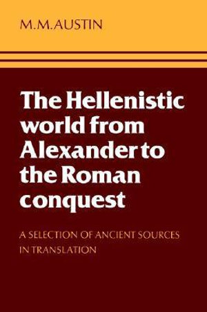 Cover of The Hellenistic World from Alexander to the Roman Conquest