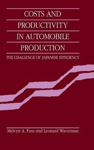 Costs and Productivity in Automobile Production : The Challenge of Japanese Efficiency - Melvyn A. Fuss