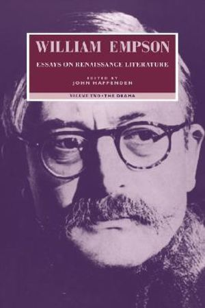 William Empson : William Empson: Essays on Renaissance Literature: Volume 2, The Drama v. 2 - William Empson