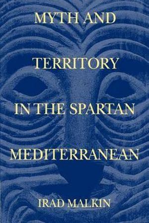 Cover of Myth and Territory in the Spartan Mediterranean
